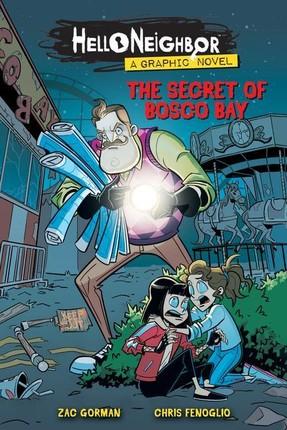 Hello Neighbor: Graphic Novel 01 The Secret of Bosco Bay