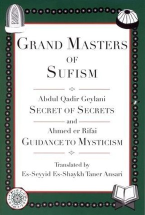 Grand Masters of Sufism, Abdul Qadir Geylani and Ahmed er Rifai (Annotated)