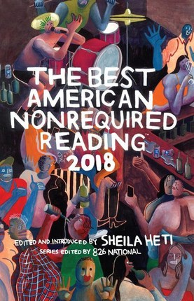 The Best American Nonrequired Reading 2018