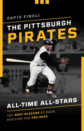 The Pittsburgh Pirates All-Time All-Stars