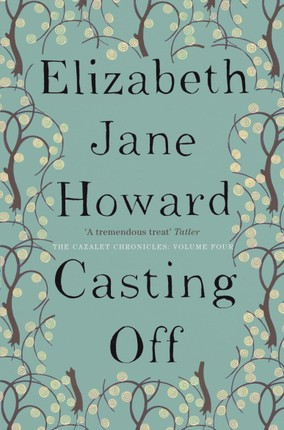 The Cazalet Chronicle 4. Casting Off