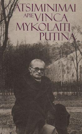 Atsiminimai apie Vincą Mykolaitį-Putiną