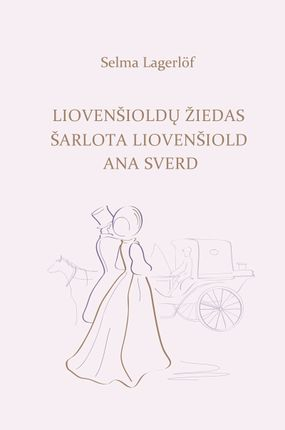 Liovenšioldų žiedas. Šarlota Liovenšiold. Ana Sverd