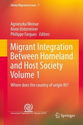 Migrant Integration between Homeland and Host Society. Volume 1