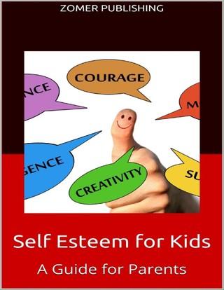 Self Esteem for Kids: A Guide for Parents