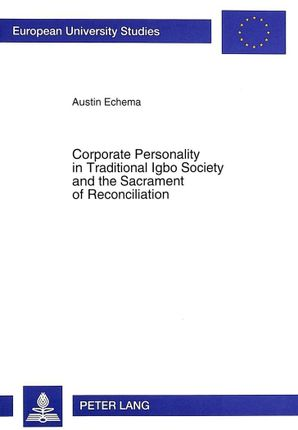 Corporate Personality in Traditional Igbo Society and the Sacrament of Reconciliation