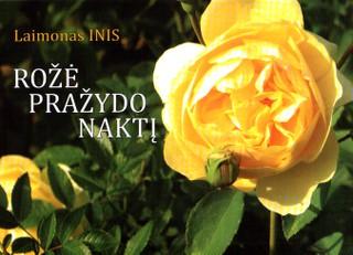 Rožė pražydo naktį: sodo novelės