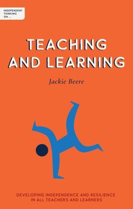 Independent Thinking on Teaching and Learning