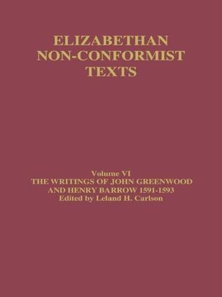 The Writings of John Greenwood and Henry Barrow 1591-1593
