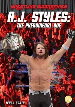 A.J. Styles: The Phenomenal One