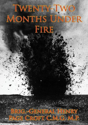 Twenty-Two Months Under Fire [Illustrated Edition]