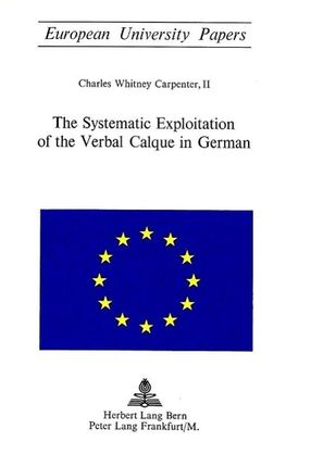 The Systematic Exploitation of the Verbal Calque in German