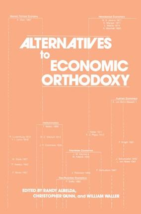 Alternatives to Economic Orthodoxy: Reader in Political Economy