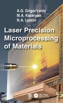 Laser Precision Microprocessing of Materials