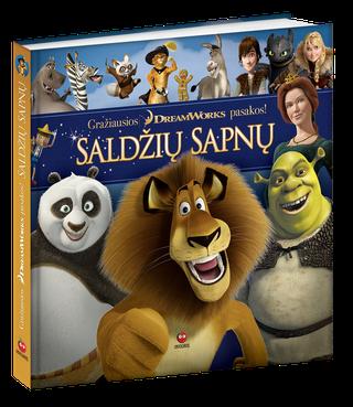 SALDŽIŲ SAPNŲ: gražiausios ir linksmiausios pasakos su vaikų mėgstamiausiais animacinių filmų herojais (daugiau nei 150 puslapių smagių nuotykių!)