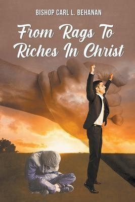 From Rags to Riches in Christ