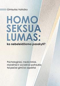 Homoseksualumas: ko nebeleidžiama pasakyti? Psichologiniai, medicininiai, moraliniai ir socialiniai potraukio tai pačiai gimčiai aspektai