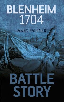 Battle Story: Blenheim 1704