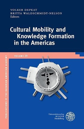 Cultural Mobility and Knowledge Formation in the Americas