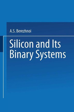 / Kremnii I Ego Binarnye Sistemy / Silicon and its Binary Systems