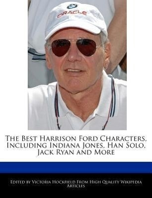 The Best Harrison Ford Characters, Including Indiana Jones, Han Solo, Jack Ryan and More