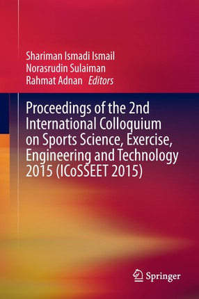Proceedings of the 2nd International Colloquium on Sports Science, Exercise, Engineering and Technology 2015 (ICoSSEET 2015)