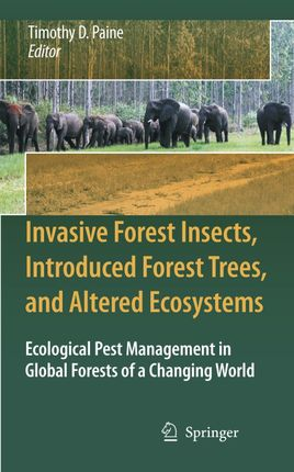 Invasive Forest Insects, Introduced Forest Trees, and Altered Ecosystems: Ecological Pest Management in Global Forests of a Changing World
