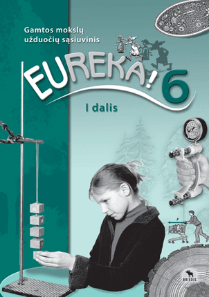Eureka! 6. Užduočių sąsiuvinis 6 kl., I d. (ATNAUJINTAS)