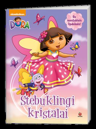 Dora. Stebuklingi kristalai