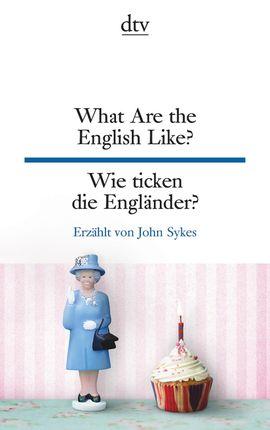 What Are the English Like? Wie ticken die Engländer?