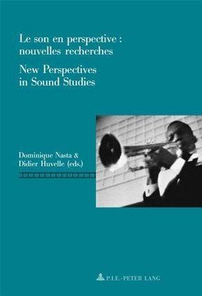 Le son en perspective: nouvelles recherches. New Perspectives in Sound Studies