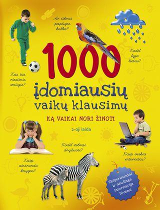 1000 įdomiausių vaikų klausimų: ką vaikai nori žinoti