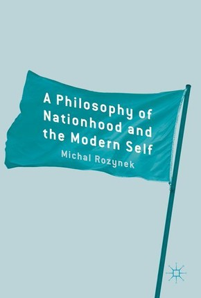 A Philosophy of Nationhood and the Modern Self