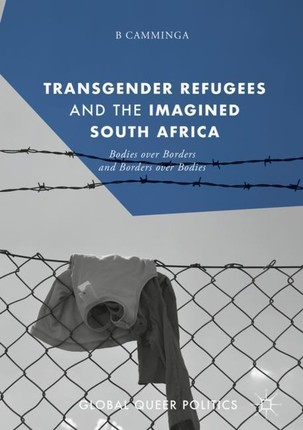 Transgender Refugees and the Imagined South Africa