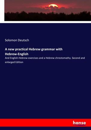 A new practical Hebrew grammar with Hebrew-English