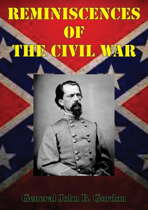 Reminiscences Of The Civil War [Illustrated Edition]