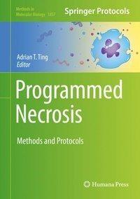 Programmed Necrosis