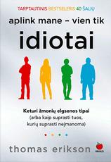 APLINK MANE - VIEN TIK IDIOTAI: nr. 1 knyga Skandinavijoje ir fenomenalus psichologijos bestseleris daugiau nei 26 šalyse - knyga, kuri pakeis Jūsų gyvenimą, padės suprasti tuos, kurių neįmanoma suprasti ir... radikaliai sumažins idiotų kiekį aplink Jus!