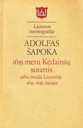 1655 metų Kėdainių sutartis, arba švedai Lietuvoje 1655–1656 metais