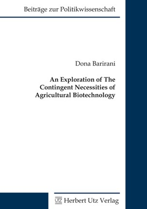 An Exploration of the Contingent Necessities of Agricultural Biotechnology
