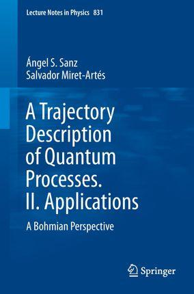 A Trajectory Description of Quantum Processes. II. Applications