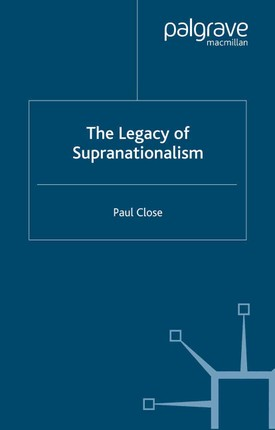 The Legacy of Supranationalism
