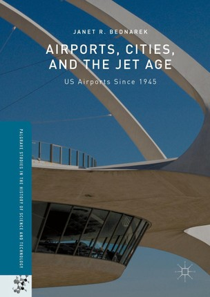 Airports, Cities, and the Jet Age