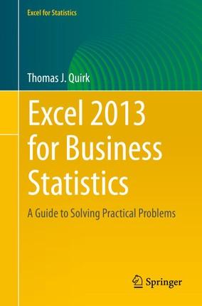 Excel 2013 for Business Statistics