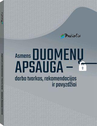 Asmens duomenų apsauga – darbo tvarkos, rekomendacijos ir pavyzdžiai
