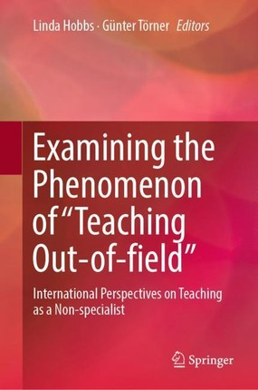 """Examining the Phenomenon of """"Teaching Out-of-field"""""""
