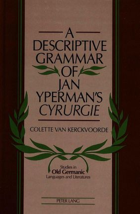 A Descriptive Grammar of Jan Yperman's Cyrurgie