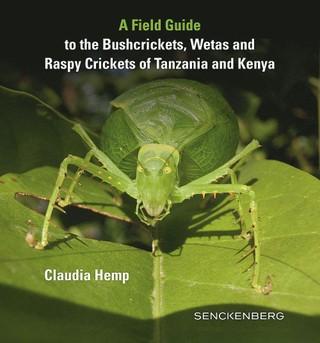 A Field Guide to the Bushcrickets, Wetas and Raspy Crickets of Tanzania and Kenya