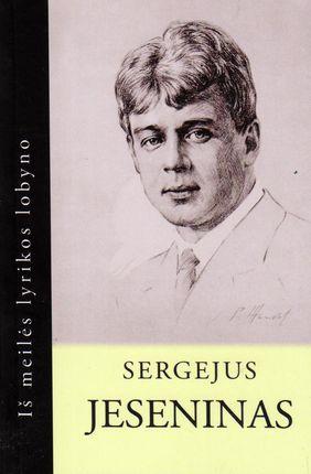 Sergejus Jeseninas. Iš meilės lyrikos lobyno