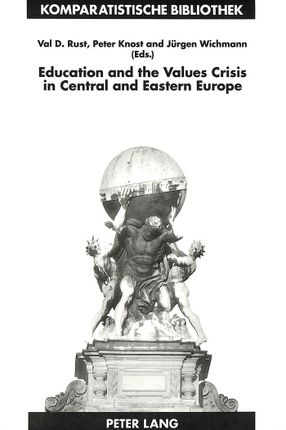 Education and the Values Crisis in Central and Eastern Europe